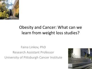 Obesity and Cancer: What can we learn from weight loss studies?