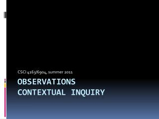 Observations contextual inquiry