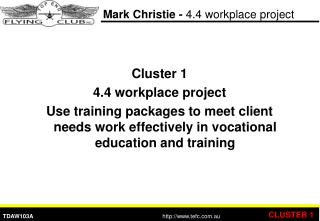 Mark Christie -  4.4 workplace project