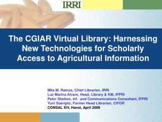The CGIAR Virtual Library: Harnessing New Technologies for Scholarly Access to Agricultural Information