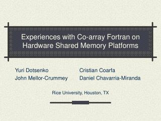 Experiences with Co-array Fortran on Hardware Shared Memory Platforms
