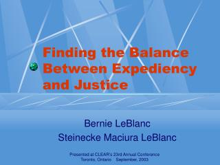 Finding the Balance Between Expediency and Justice