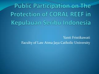 Public  Participation on The Protection of CORAL REEF  in Kepulauan Seribu  Indonesia