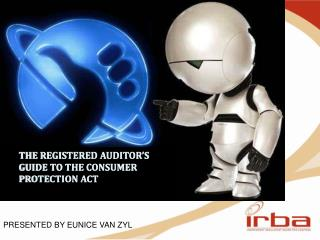 THE REGISTERED AUDITOR'S GUIDE TO THE CONSUMER PROTECTION ACT