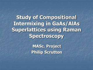 Study of Compositional Intermixing in GaAs/AlAs Superlattices using Raman Spectroscopy