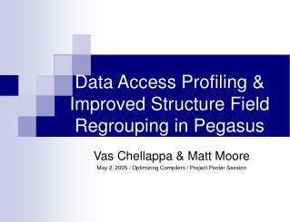Data Access Profiling & Improved Structure Field Regrouping in Pegasus