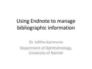 Using Endnote to manage bibliographic information