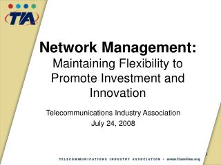 Network Management:   Maintaining Flexibility to Promote Investment and Innovation