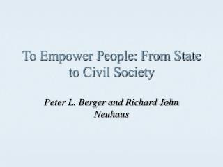 To Empower People: From State to Civil Society