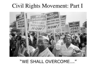 Civil Rights Movement: Part I