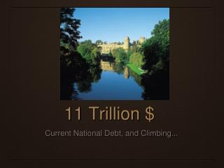 11 Trillion $