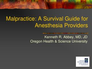 Malpractice: A Survival Guide for Anesthesia Providers