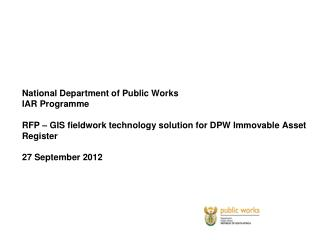 National Department of Public Works IAR Programme RFP – GIS fieldwork technology solution for DPW Immovable Asset Regis
