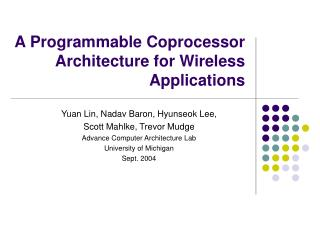 A Programmable Coprocessor Architecture for Wireless Applications