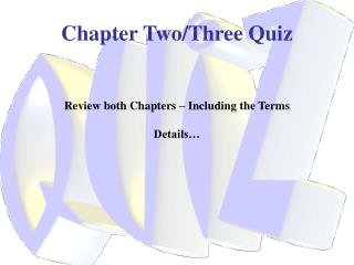 Chapter  Two/Three Quiz