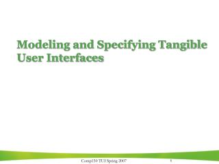 Modeling and Specifying Tangible User Interfaces