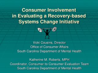 Consumer Involvement  in Evaluating a Recovery-based  Systems Change Initiative