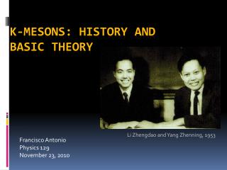 K-Mesons: History and Basic Theory