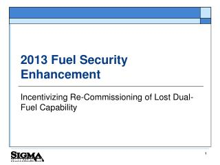 2013 Fuel Security Enhancement