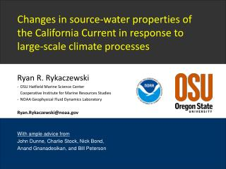 Ryan R. Rykaczewski -	OSU Hatfield Marine Science Center 	Cooperative Institute for Marine Resources Studies -	NOAA Geo