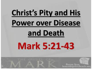 Christ's Pity and His Power over Disease and Death
