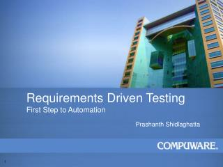 Requirements Driven Testing First Step to Automation
