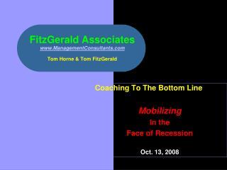 FitzGerald Associates www.ManagementConsultants.com Tom Horne & Tom FitzGerald