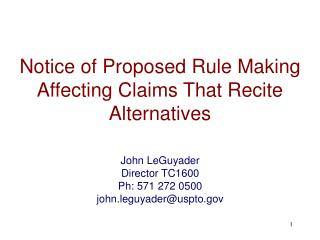 Notice of Proposed Rule Making Affecting Claims That Recite Alternatives