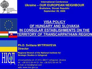 VISA POLICY  OF HUNGARY AND SLOVAKIA  IN CONSULAR ESTABLISHMENTS ON THE TERRITORY OF TRANSCARPATHIAN REGION