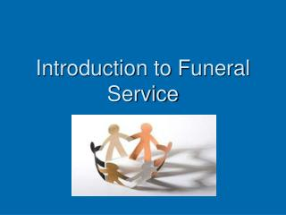 Introduction to Funeral Service