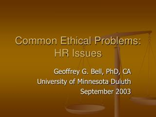 Common Ethical Problems: HR Issues