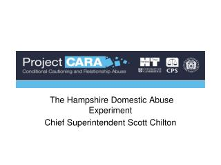 The Hampshire Domestic Abuse Experiment Chief Superintendent Scott Chilton