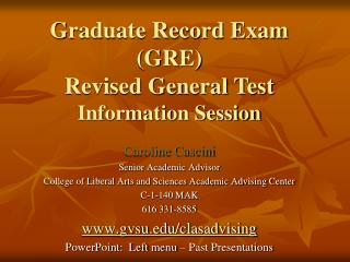 Caroline Cascini Senior Academic Advisor College of Liberal Arts and Sciences Academic Advising Center C-1-140 MAK 616