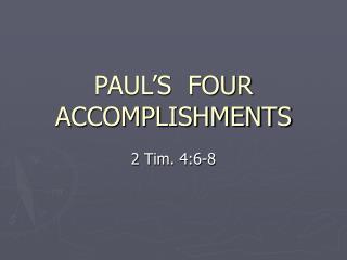 PAUL'S  FOUR  ACCOMPLISHMENTS