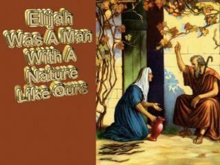 1 Kings 17-18 Elijah�s first encounter with Ahab