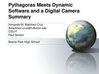 Pythagoras Meets Dynamic Software and a Digital Camera Summary