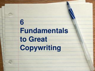 6 Fundamentals to Great Copywriting