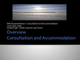 Overview  Consultation and Accommodation