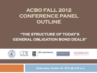 ACBO FALL 2012 CONFERENCE PANEL OUTLINE