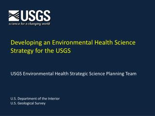 Developing an Environmental Health Science Strategy for the USGS