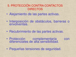 5. PROTECCIÓN CONTRA CONTACTOS DIRECTOS
