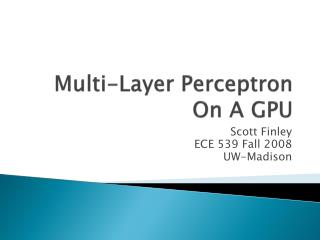 Multi-Layer  Perceptron  On A GPU