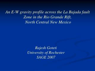 An E-W gravity profile across the La Bajada fault  Zone in the Rio Grande Rift,  North Central New Mexico