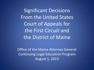 Significant Decisions From the United States Court of Appeals for  the First Circuit and  the District of Maine
