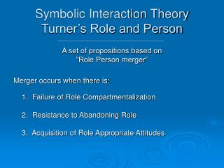 Symbolic Interaction Theory Turner�s Role and Person