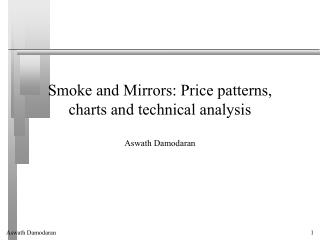 Smoke and Mirrors: Price patterns, charts and technical analysis