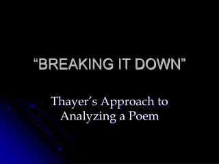 """""""BREAKING IT DOWN"""""""