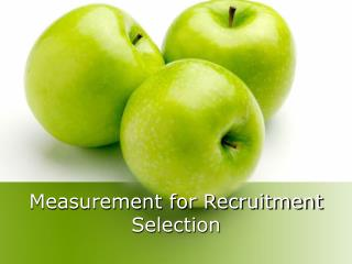 Measurement for Recruitment Selection