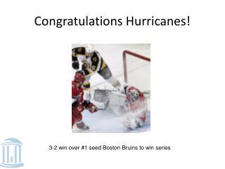 Congratulations Hurricanes!