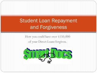 Student Loan Repayment  and Forgiveness
